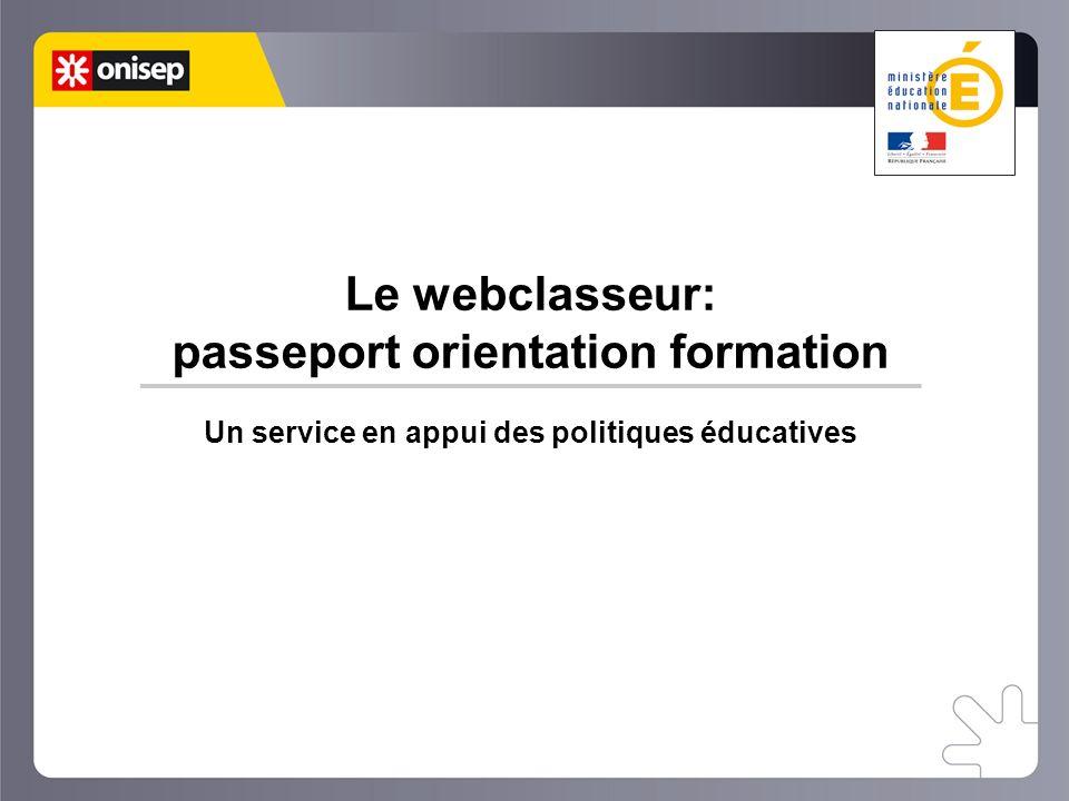 Un service en appui des politiques éducatives Le webclasseur: passeport orientation formation