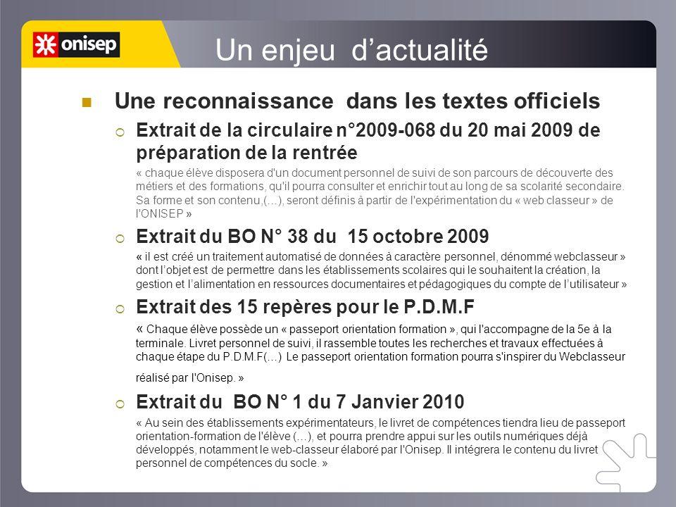 Une reconnaissance dans les textes officiels Extrait de la circulaire n°2009-068 du 20 mai 2009 de préparation de la rentrée « chaque élève disposera
