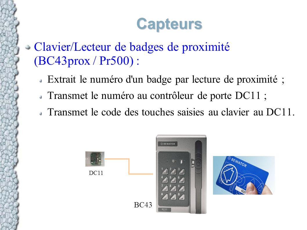 Capteurs Clavier/Lecteur de badges de proximité (BC43prox / Pr500) : Extrait le numéro d'un badge par lecture de proximité ; Transmet le numéro au con