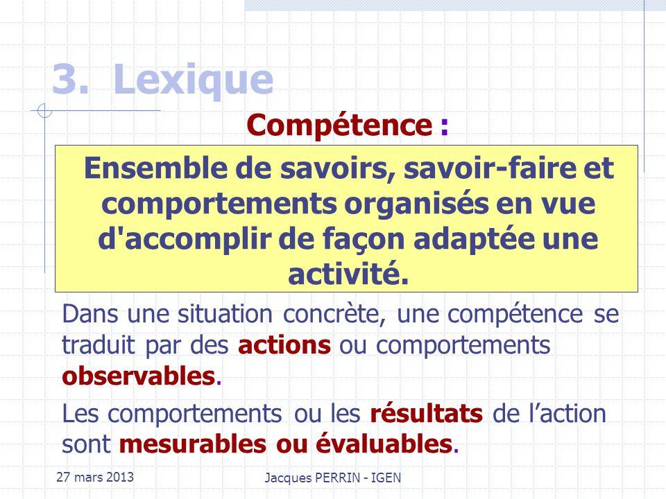 27 mars 2013 Jacques PERRIN - IGEN 3.Lexique Pour être sur de parler tous de la même chose