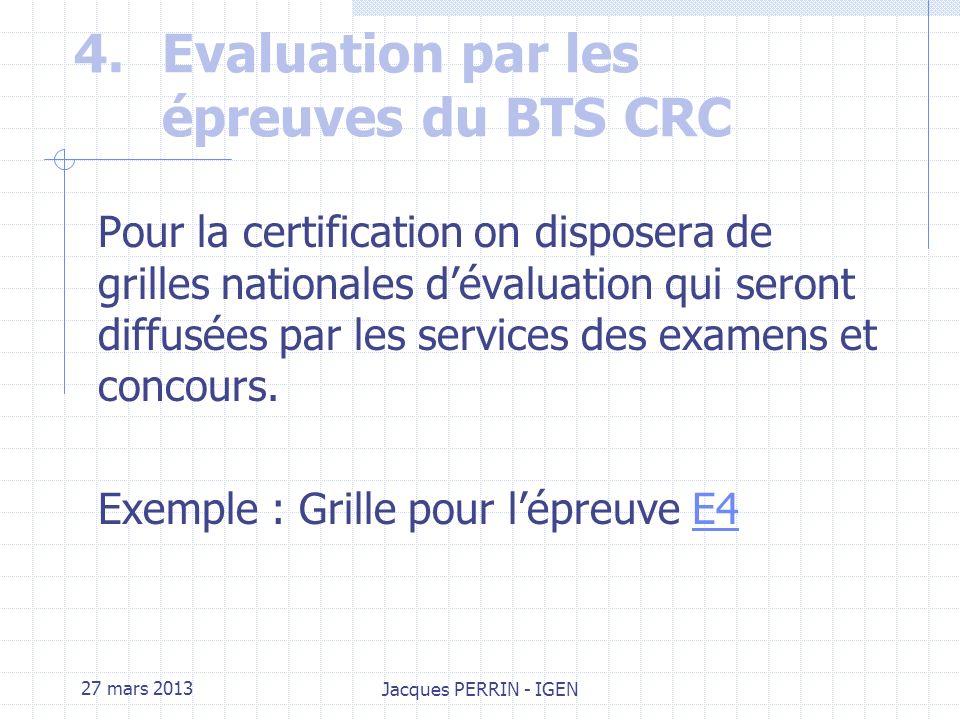 27 mars 2013 Jacques PERRIN - IGEN 3.Lexique INDICATEUR dévaluation Performance mesurable ou observable minimale quil est nécessaire de réaliser pour