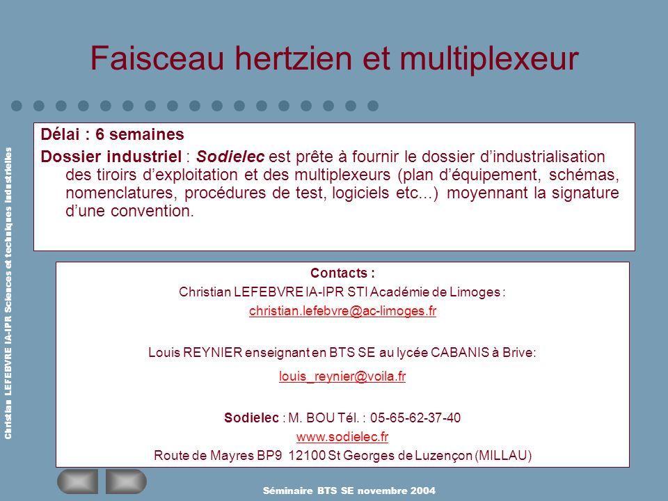 Christian LEFEBVRE IA-IPR Sciences et techniques industrielles Séminaire BTS SE novembre 2004 Faisceau hertzien et multiplexeur Délai : 6 semaines Dos