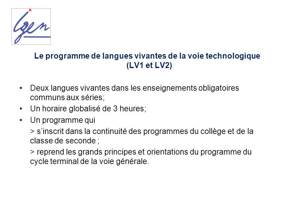Le programme de langues vivantes de la voie technologique (LV1 et LV2) Deux langues vivantes dans les enseignements obligatoires communs aux séries; U