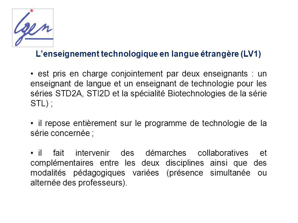 Lenseignement technologique en langue étrangère (LV1) est pris en charge conjointement par deux enseignants : un enseignant de langue et un enseignant