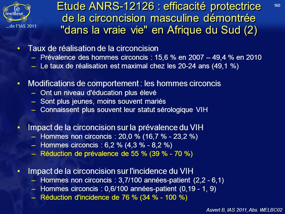le meilleur …de lIAS 2011 Essai HPTN 052 : essai randomisé de prévention de la transmission du VIH par le traitement ARV chez des couples sérodifférents (4) Cohen M, IAS 2011, Abs.