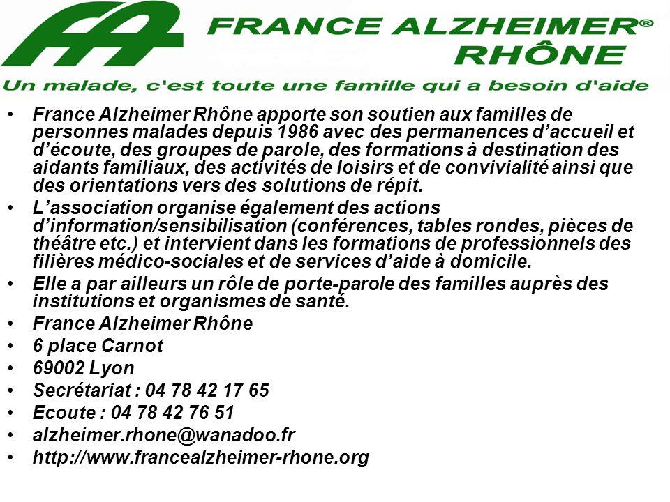 France Alzheimer Rhône apporte son soutien aux familles de personnes malades depuis 1986 avec des permanences daccueil et découte, des groupes de paro