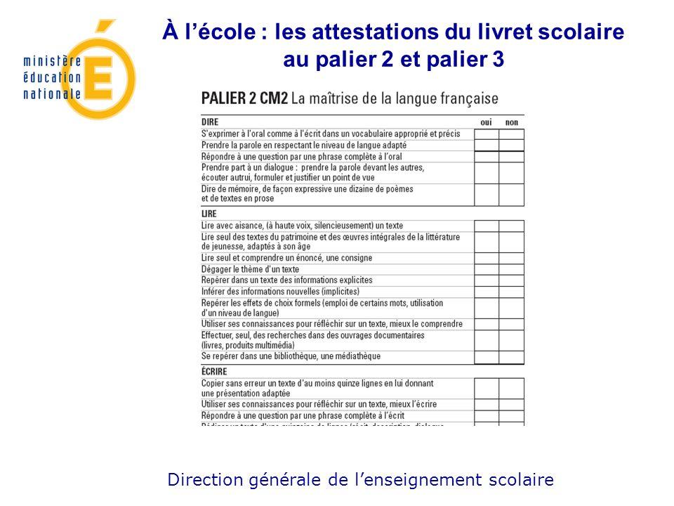 Direction générale de lenseignement scolaire À lécole : les attestations du livret scolaire au palier 2 et palier 3
