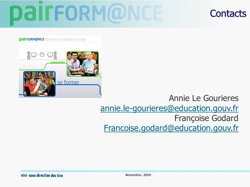 Novembre - 2009 - Contacts Annie Le Gourieres annie.le-gourieres@education.gouv.fr Françoise Godard Francoise.godard@education.gouv.fr
