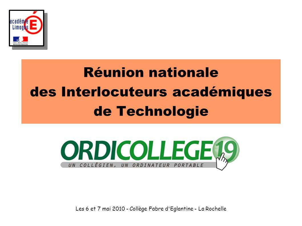 Les 6 et 7 mai 2010 - Collège Fabre d'Eglantine - La Rochelle Réunion nationale des Interlocuteurs académiques de Technologie
