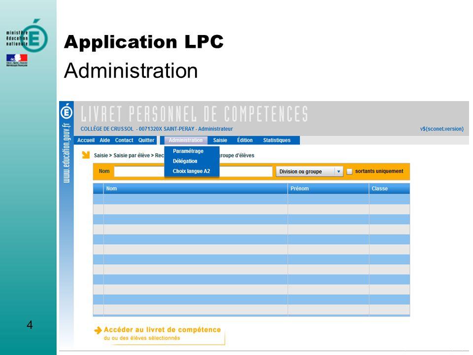 Administration : niveaux de saisie 5 Application LPC