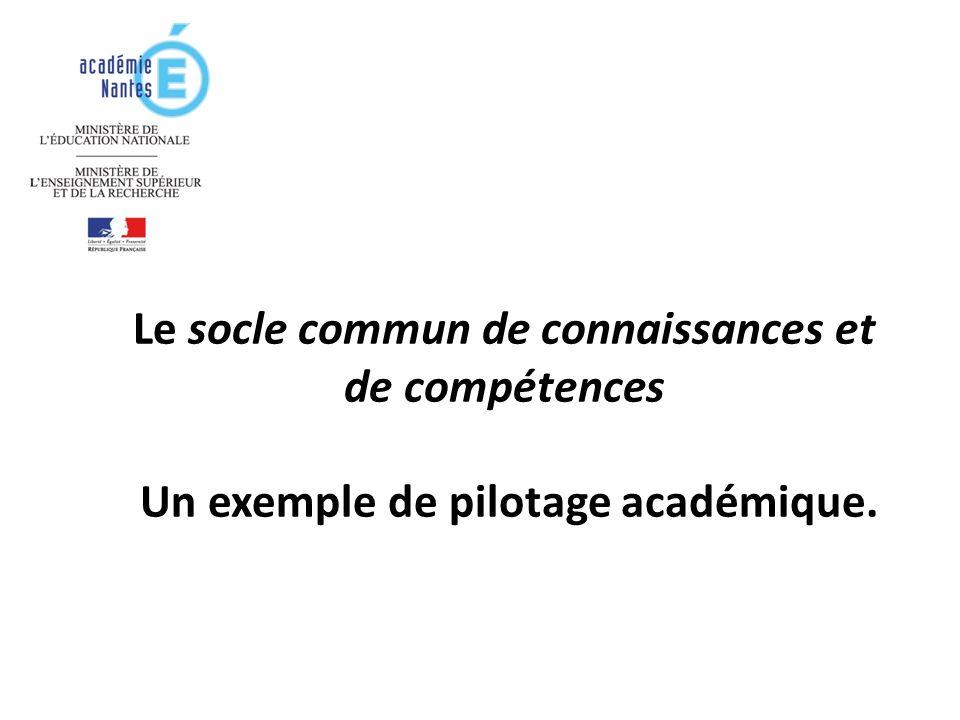 Le socle commun de connaissances et de compétences Un exemple de pilotage académique.