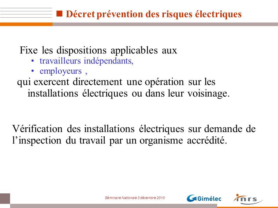Séminaire Nationale 3 décembre 2010 Décret prévention des risques électriques Vérification des installations électriques sur demande de linspection du