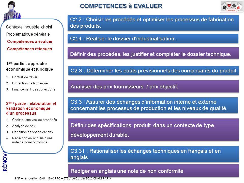 RÉNOVATION DE LA FILIÈRE DES MÉTIERS DE LA MODE PNF – rénovation CAP _ BAC PRO – BTS / Le 01 juin 2012 CNAM PARIS COMPETENCES à EVALUER C2.2 : Choisir