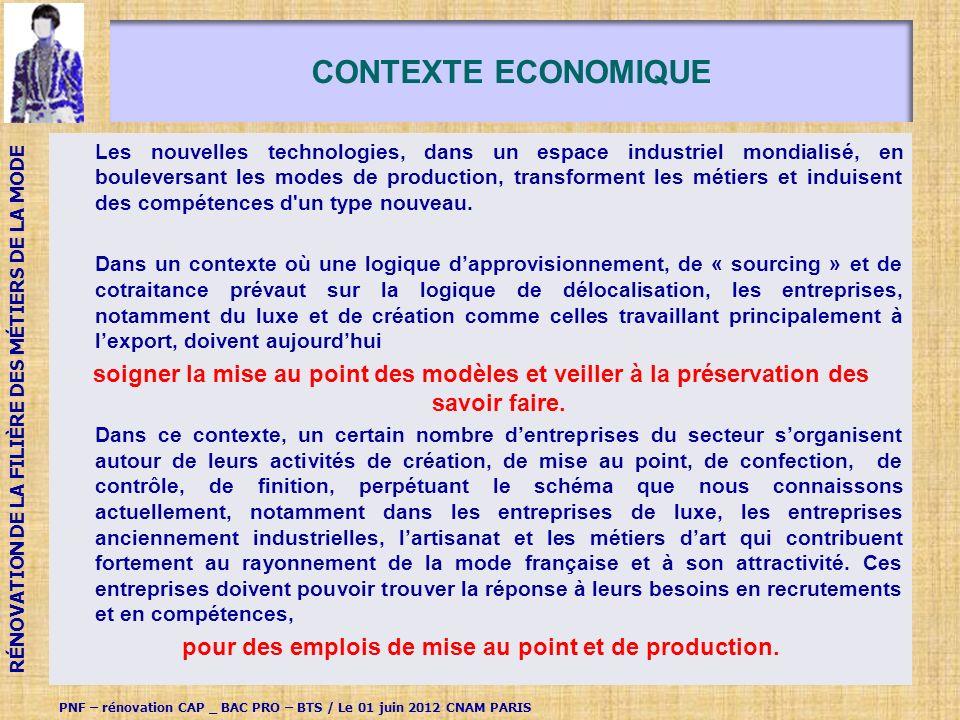 CONTEXTE ECONOMIQUE Les nouvelles technologies, dans un espace industriel mondialisé, en bouleversant les modes de production, transforment les métiers et induisent des compétences d un type nouveau.