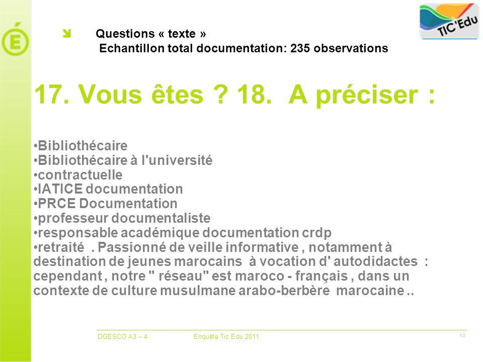 DGESCO A3 – 4 Enquête Tic Edu 2011 10 Questions « texte » Echantillon total documentation: 235 observations 17.