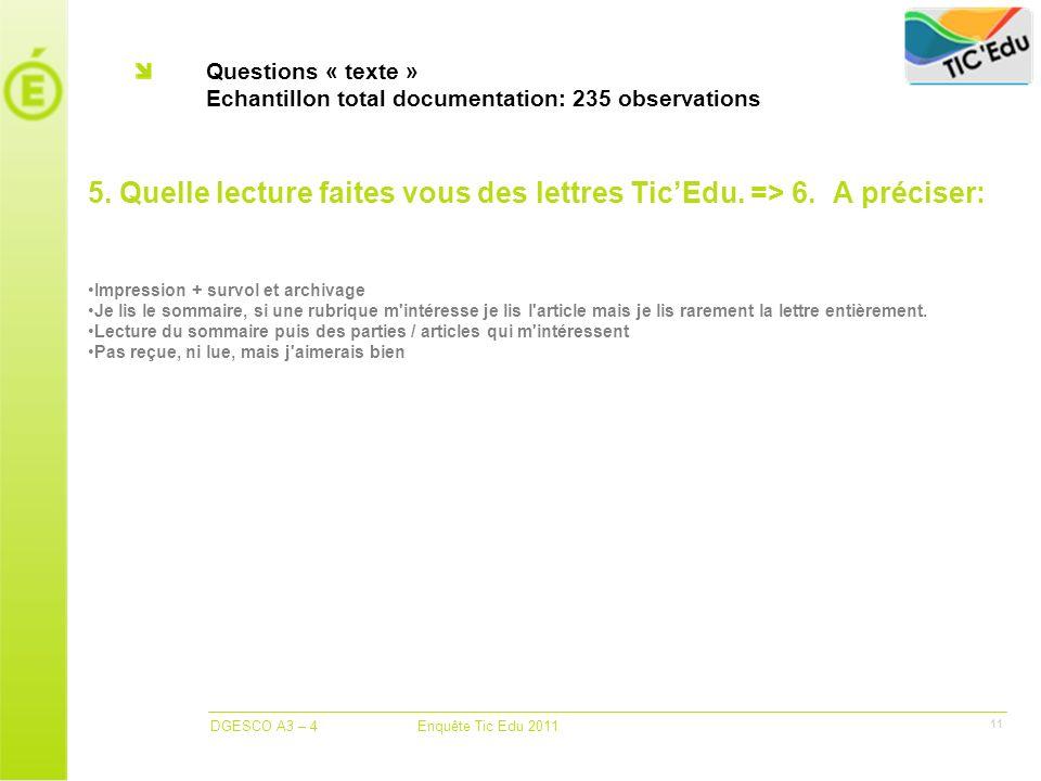 DGESCO A3 – 4 Enquête Tic Edu 2011 11 Questions « texte » Echantillon total documentation: 235 observations 5.
