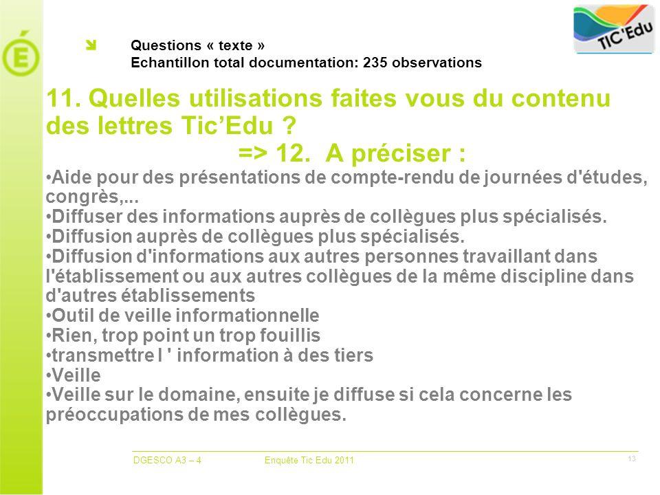 DGESCO A3 – 4 Enquête Tic Edu 2011 13 Questions « texte » Echantillon total documentation: 235 observations 11.