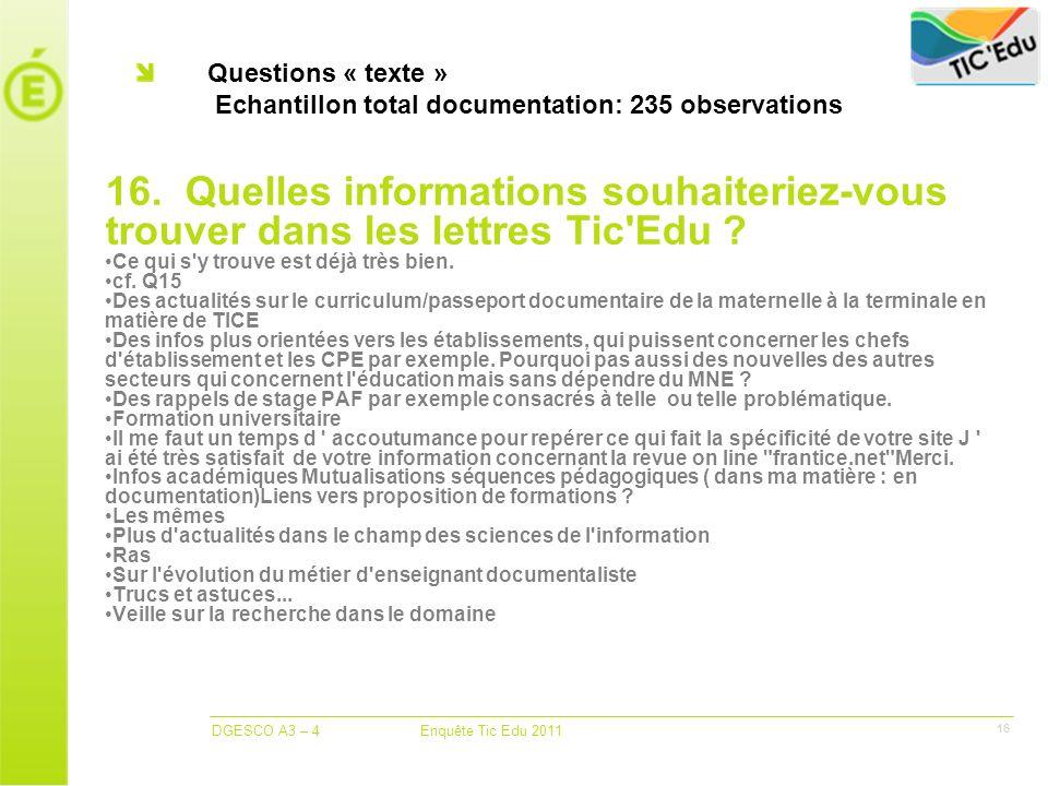 DGESCO A3 – 4 Enquête Tic Edu 2011 16 Questions « texte » Echantillon total documentation: 235 observations 16.