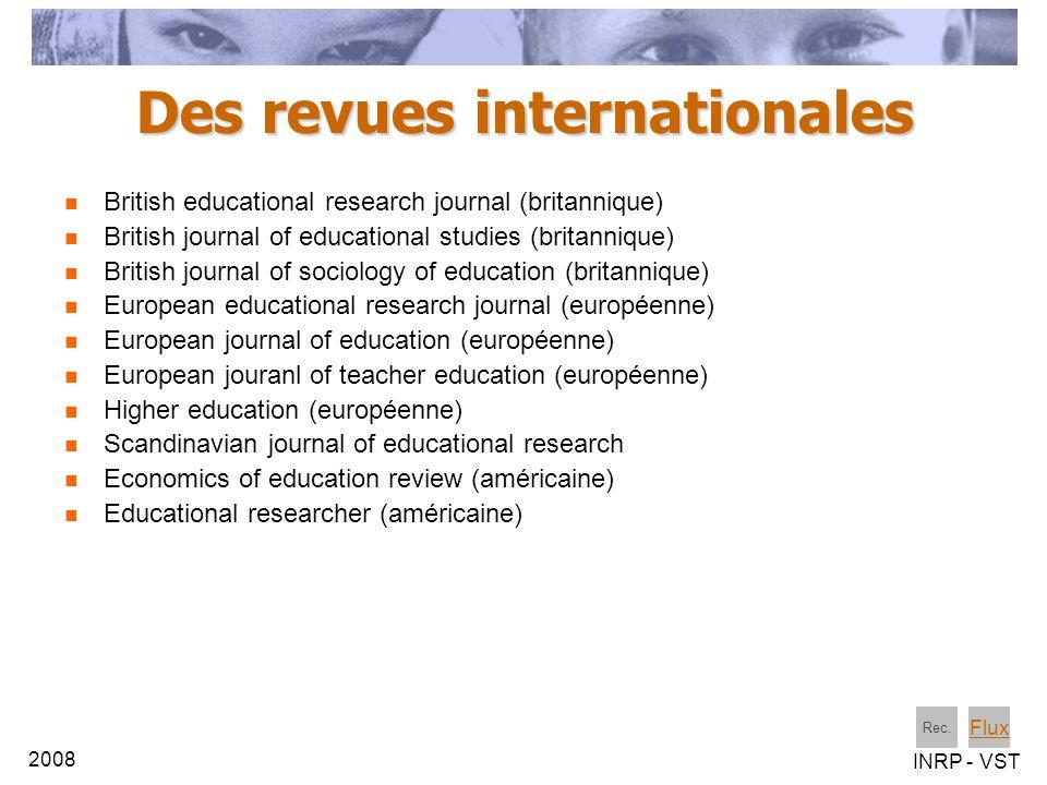 2008 INRP - VST Des revues internationales British educational research journal (britannique) British journal of educational studies (britannique) Bri