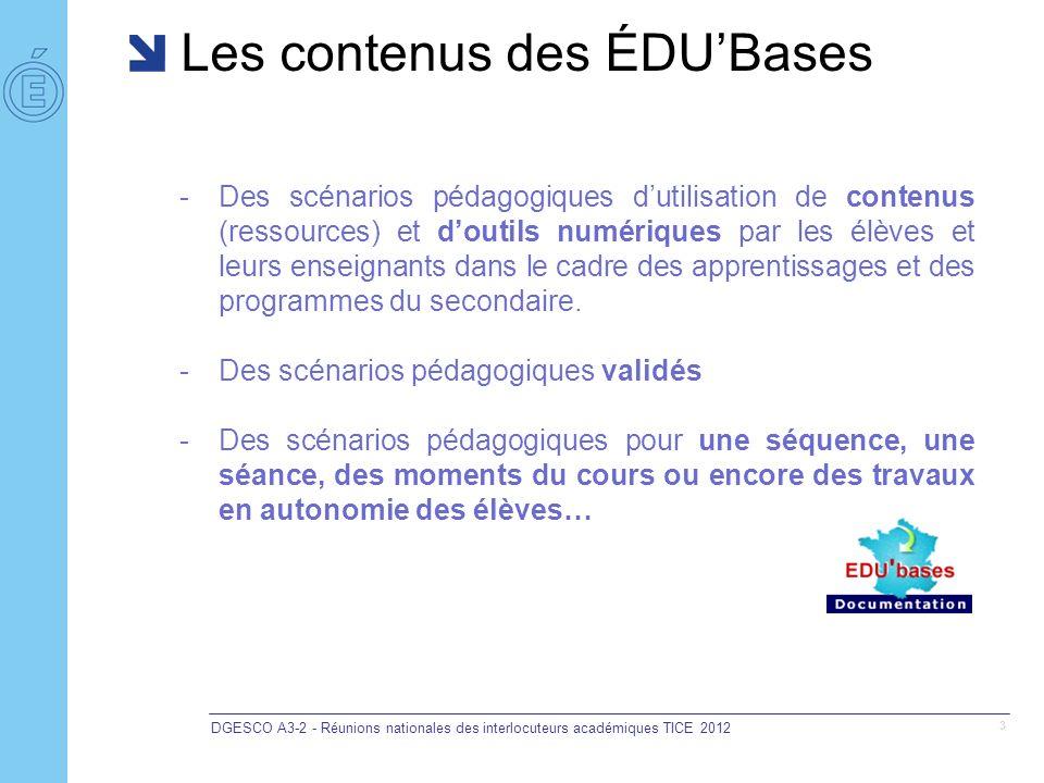 Les contenus des ÉDUBases DGESCO A3-2 - Réunions nationales des interlocuteurs académiques TICE 2012 4 -Des contenus communs et des contenus spécifiques aux 14 bases existantes : une convergence recherchée pour construire une ÉDUBase générique.