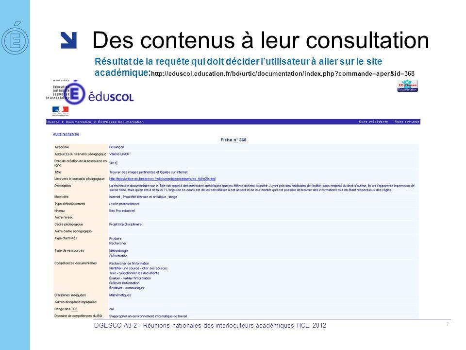 Des contenus à leur consultation DGESCO A3-2 - Réunions nationales des interlocuteurs académiques TICE 2012 8 Consultation de la démarche pédagogique et documents à télécharger