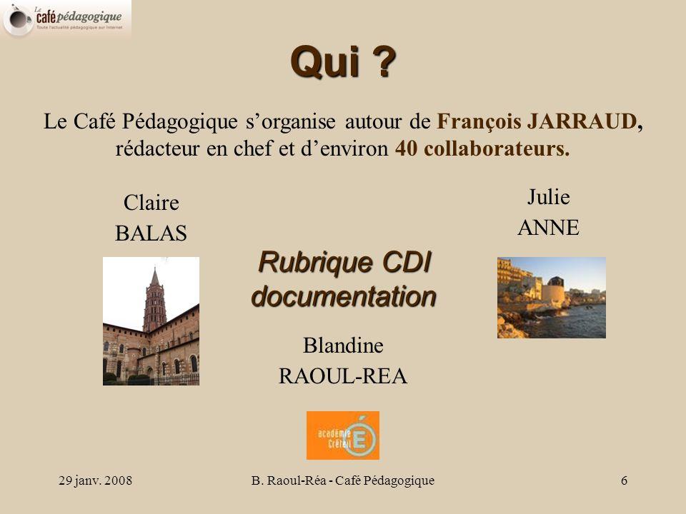 29 janv. 2008B. Raoul-Réa - Café Pédagogique6 Qui .