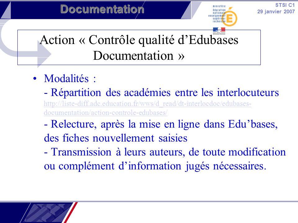 STSI C1 29 janvier 2007 Documentation Modalités : - Répartition des académies entre les interlocuteurs http://liste-diff.adc.education.fr/wws/d_read/d