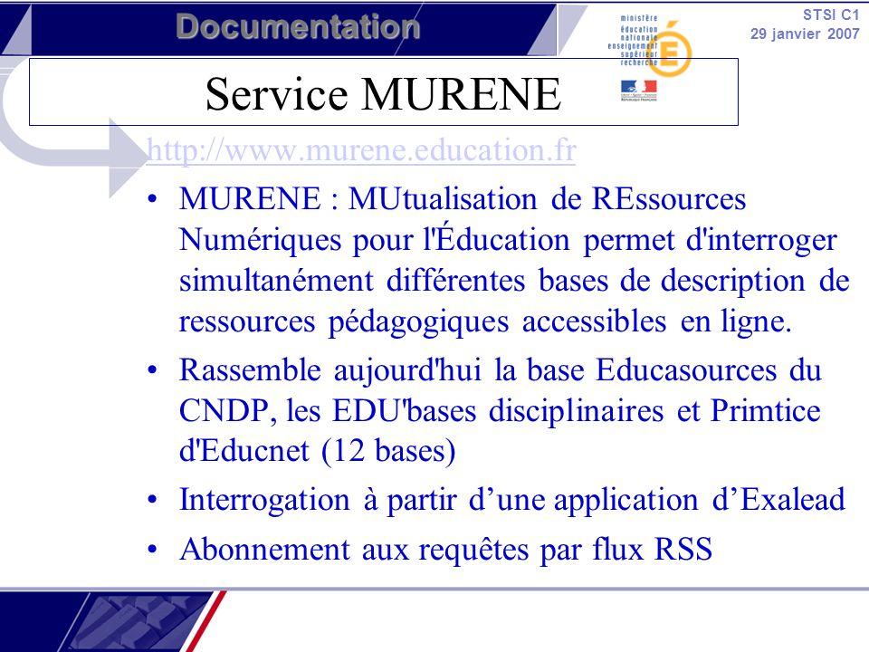 STSI C1 29 janvier 2007 Documentation http://www.murene.education.fr MURENE : MUtualisation de REssources Numériques pour l'Éducation permet d'interro
