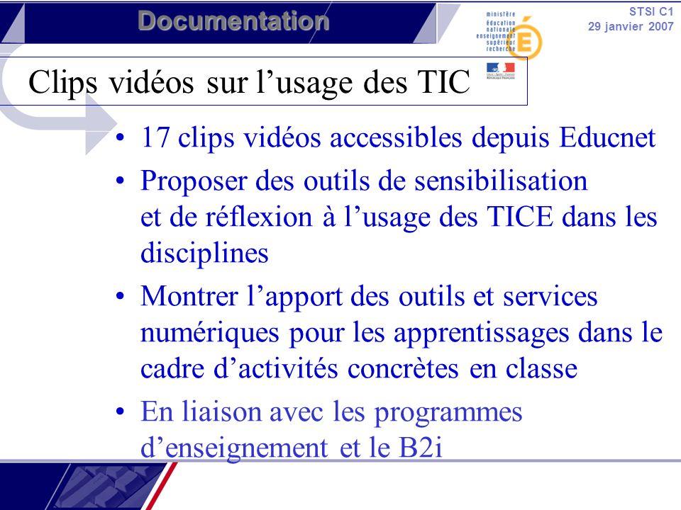 STSI C1 29 janvier 2007 Documentation 17 clips vidéos accessibles depuis Educnet Proposer des outils de sensibilisation et de réflexion à lusage des T