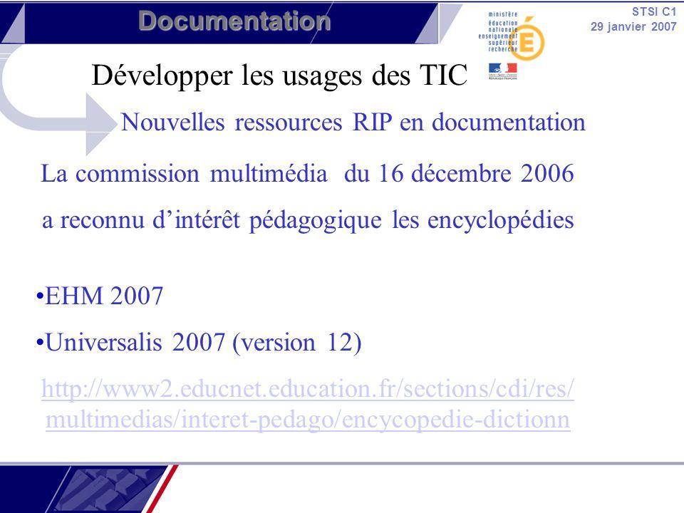 STSI C1 29 janvier 2007 Documentation Edubases Documentation –Accessible depuis juin 2006 –Des ressources académiques mutualisées grâce au réseau des interlocuteurs académiques –120 ressources décrites –Une indexation au plus proche des besoins des enseignants –Intégrée au service Murène http://www.educnet.education.fr/data/edubases/EB-logoPdoc.g http://www.educnet.education.fr/bd/urtic/documentation/index.php