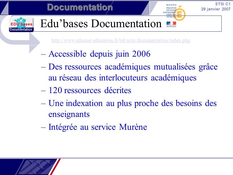 STSI C1 29 janvier 2007 Documentation Edubases Documentation Requêtes pré-formatées : documents déposés sur liste DT-interlocdocDT-interlocdoc - Scénarios utilisant les Tice dans le cadre de lECJS http://www.educnet.education.fr/bd/urtic/documentation/index.php?comm ande=chercher&id_cadre=2&tice=checked - Scénarios permettant de valider la compétence b2i « adopter une attitude responsable » et la compétence documentaire : « citer ses sources » http://www.educnet.education.fr/bd/urtic/documentation/index.php?commande=che rcher&id_competence=3&id_b2icollege=2 http://www.educnet.education.fr/bd/urtic/documentation/index.php?comm ande=chercher&id_cadre=2&tice=checked http://www.educnet.education.fr/bd/urtic/documentation/index.php?commande=che rcher&id_competence=3&id_b2icollege=2 http://www.educnet.education.fr/data/edubases/EB-logoPdoc.gif