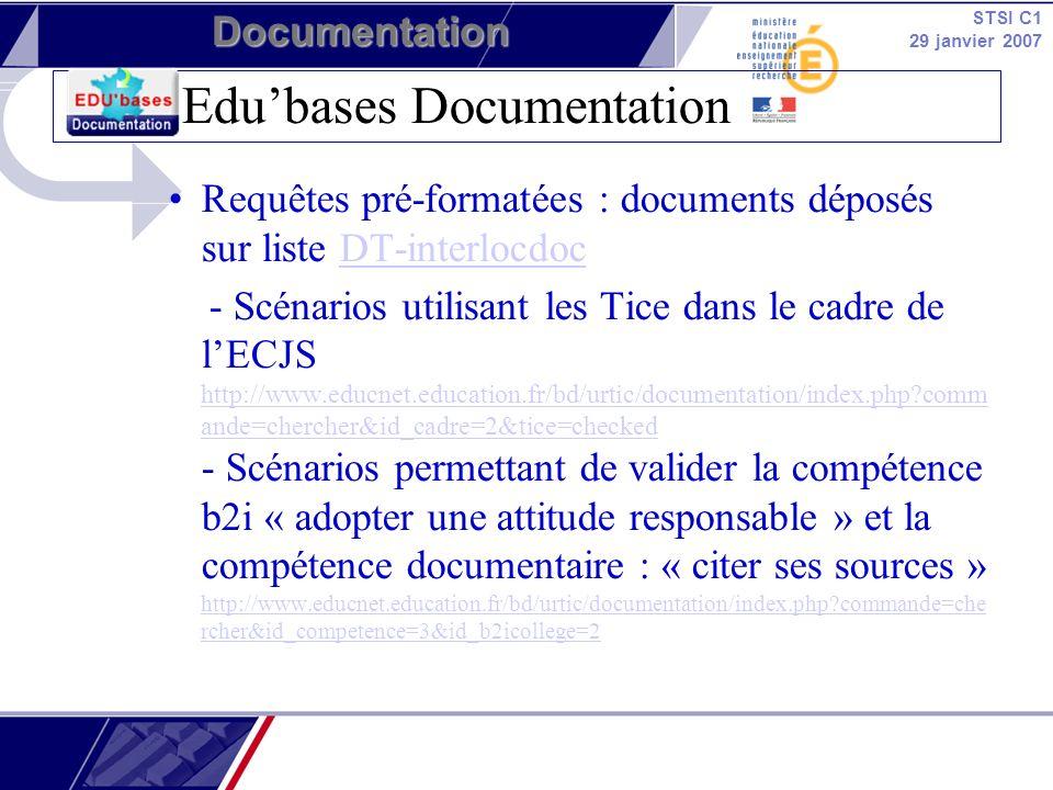 STSI C1 29 janvier 2007 Documentation Edubases Documentation - Lien depuis le site académique vers la description du scénario dans Edubases documentation ex : http://www.ac-creteil.fr/pointdoc/peda/rechdoc.html http://www.ac-creteil.fr/pointdoc/peda/rechdoc.html -Métadonnées générées automatiquement après lenregistrement dune fiche – récupération de ces métadonnées en allant sur aperçu – elles se trouvent à la fin de la fiche : http://www.educnet.education.fr/bd/urtic/documentation/adm.php http://www.educnet.education.fr/data/edubases/EB-logoPdoc.gif