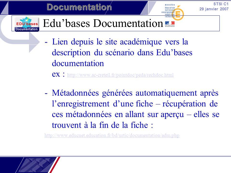 STSI C1 29 janvier 2007 Documentation Edubases Documentation - Lien depuis le site académique vers la description du scénario dans Edubases documentat