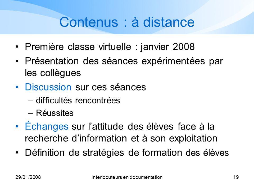 29/01/2008Interlocuteurs en documentation19 Contenus : à distance Première classe virtuelle : janvier 2008 Présentation des séances expérimentées par