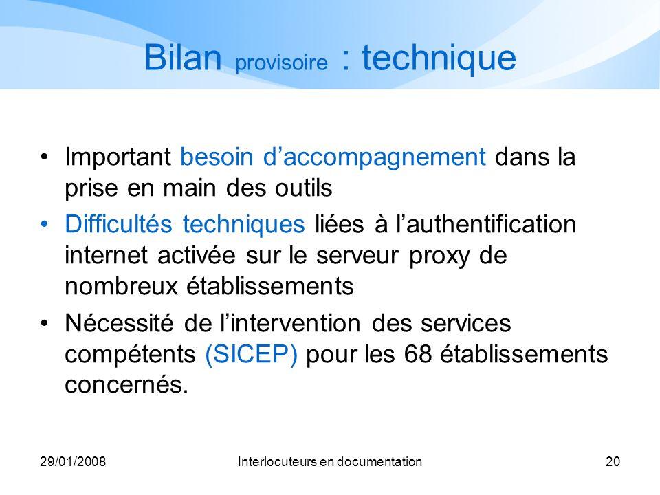 29/01/2008Interlocuteurs en documentation20 Bilan provisoire : technique Important besoin daccompagnement dans la prise en main des outils Difficultés