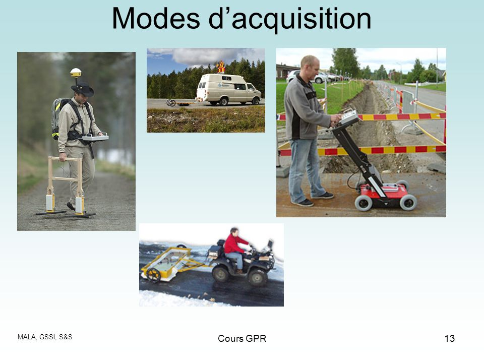 Cours GPR13 Modes dacquisition MALA, GSSI, S&S