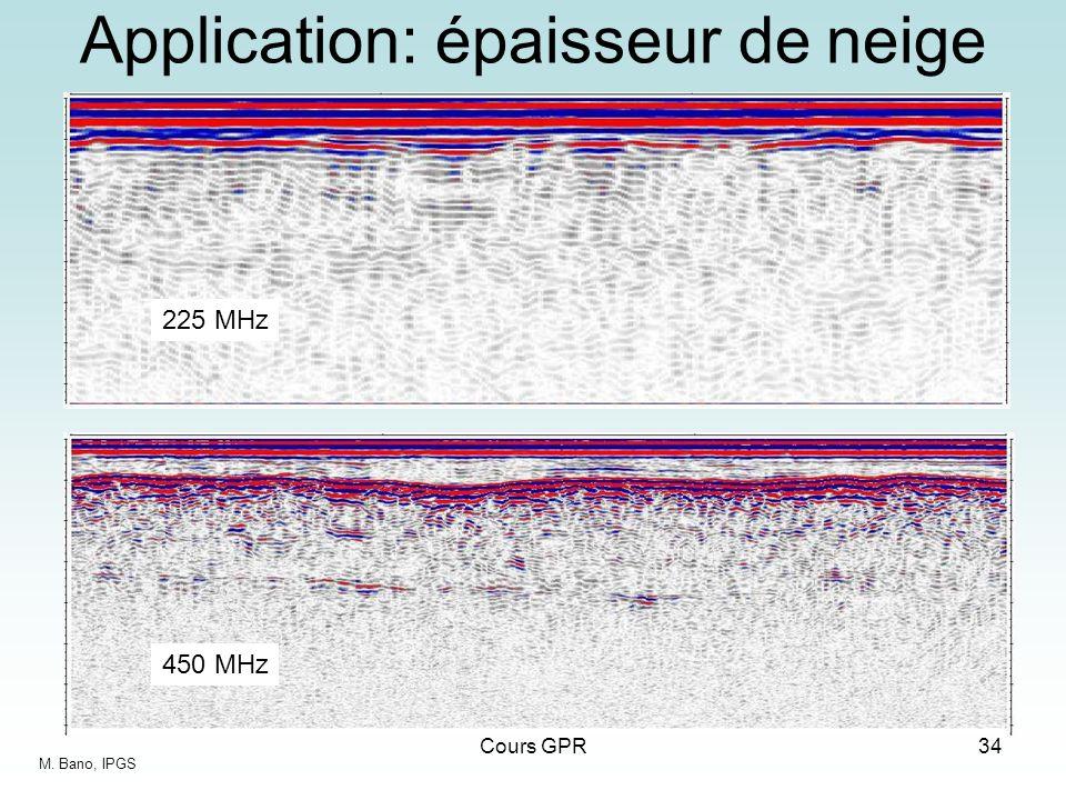 Cours GPR34 Application: épaisseur de neige 225 MHz 450 MHz M. Bano, IPGS