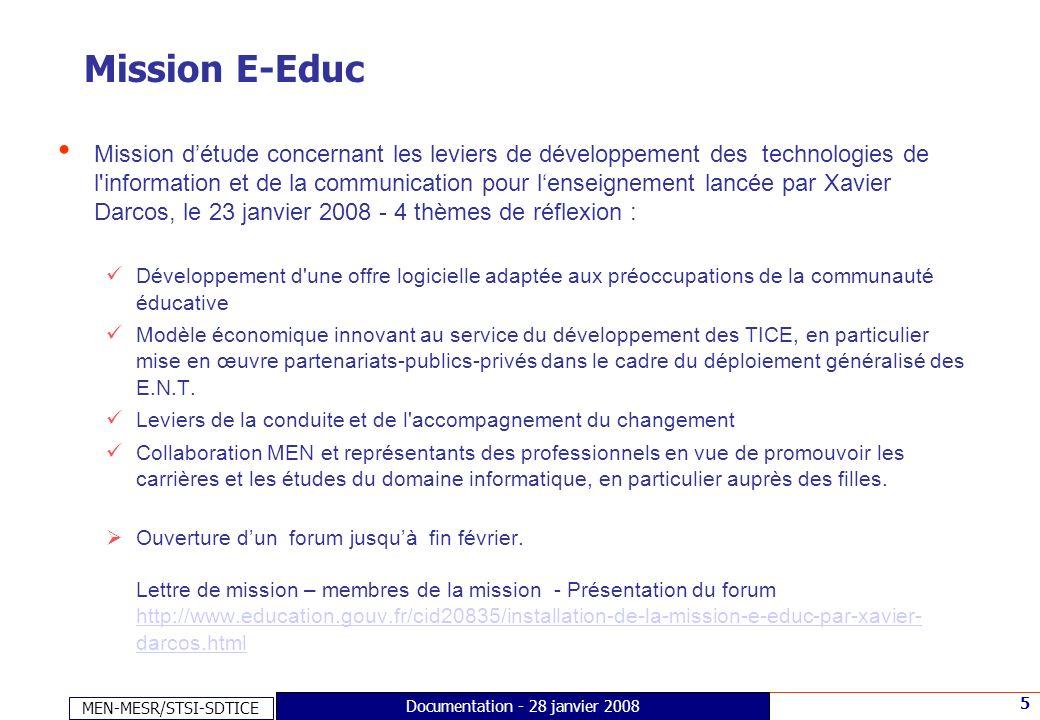 MEN-MESR/STSI-SDTICE 5 Documentation - 28 janvier 2008 Mission E-Educ Mission détude concernant les leviers de développement des technologies de l'inf