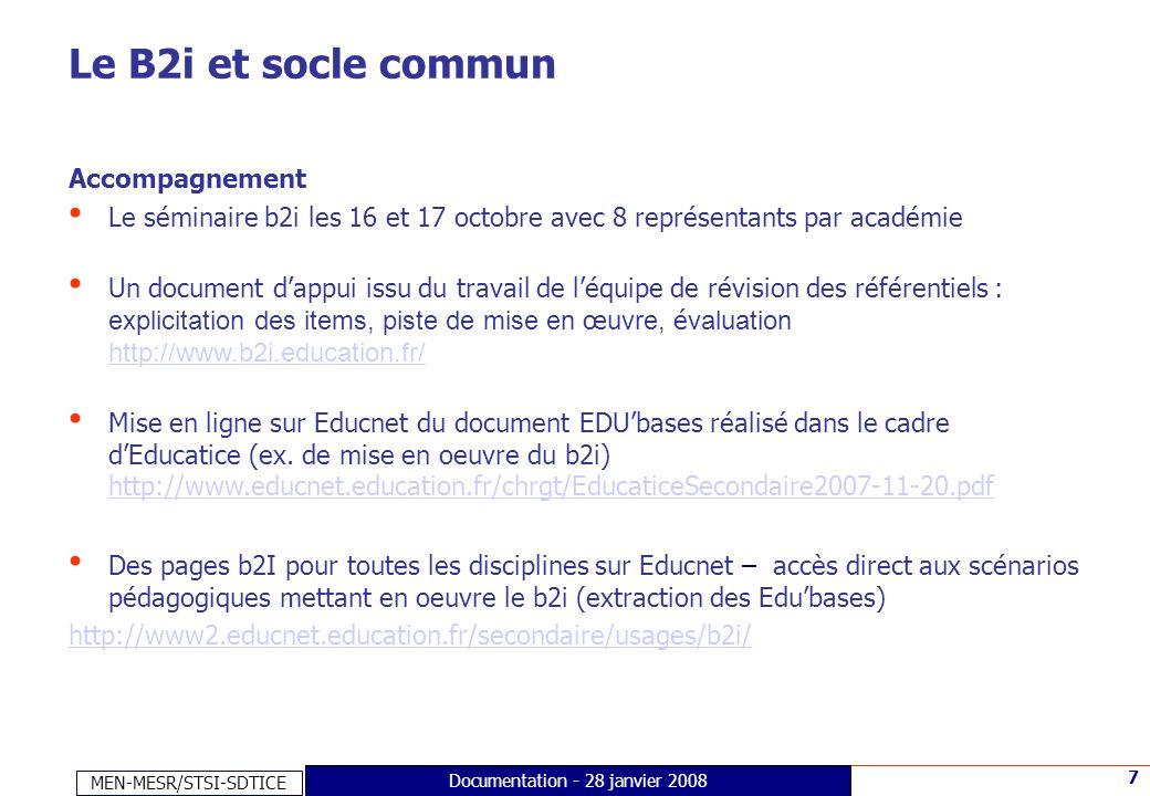 MEN-MESR/STSI-SDTICE 7 Documentation - 28 janvier 2008 Le B2i et socle commun Accompagnement Le séminaire b2i les 16 et 17 octobre avec 8 représentant