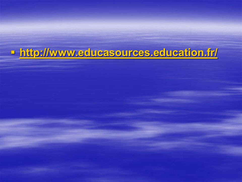 http://www.educasources.education.fr/ http://www.educasources.education.fr/ http://www.educasources.education.fr/