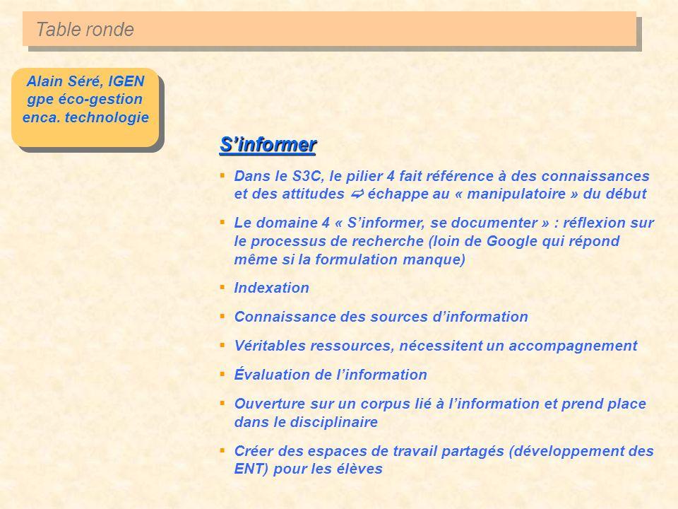 Alain Séré, IGEN gpe éco-gestion enca. technologie Alain Séré, IGEN gpe éco-gestion enca. technologie Sinformer Dans le S3C, le pilier 4 fait référenc