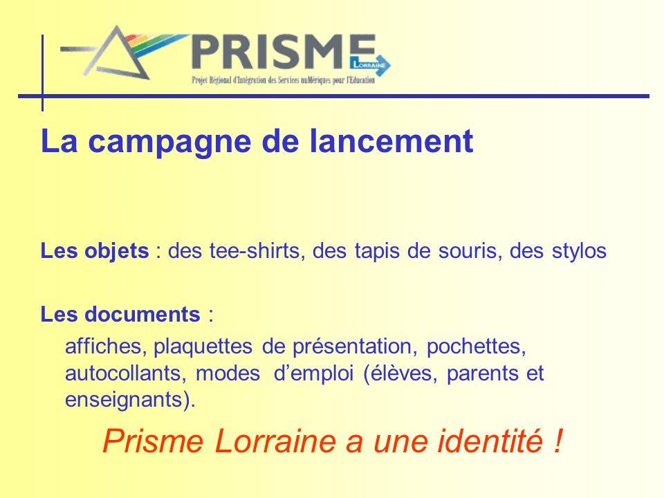 La campagne de lancement Les objets : des tee-shirts, des tapis de souris, des stylos Les documents : affiches, plaquettes de présentation, pochettes,