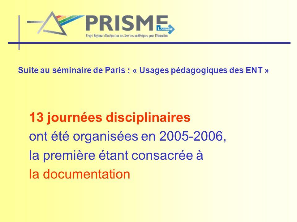 Suite au séminaire de Paris : « Usages pédagogiques des ENT » 13 journées disciplinaires ont été organisées en 2005-2006, la première étant consacrée