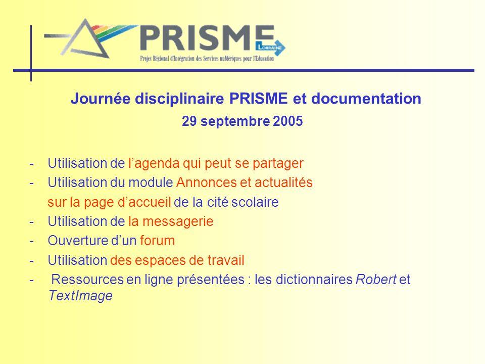 Journée disciplinaire PRISME et documentation 29 septembre 2005 -Utilisation de lagenda qui peut se partager -Utilisation du module Annonces et actual