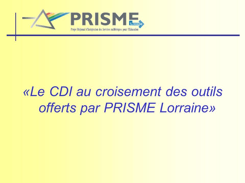 «Le CDI au croisement des outils offerts par PRISME Lorraine»
