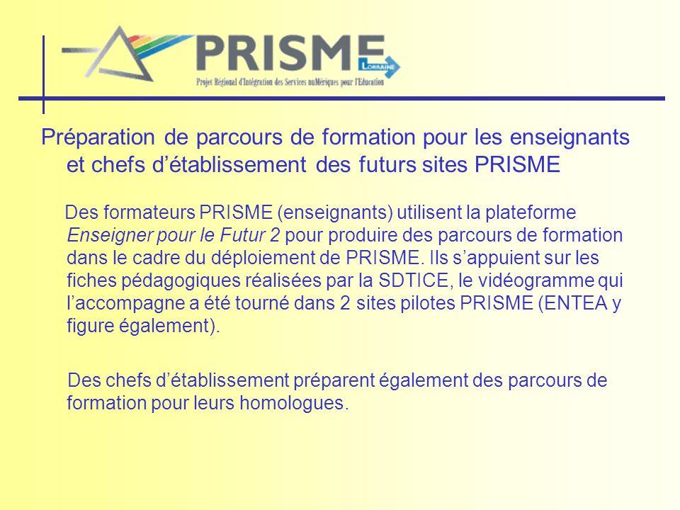 Préparation de parcours de formation pour les enseignants et chefs détablissement des futurs sites PRISME Des formateurs PRISME (enseignants) utilisen