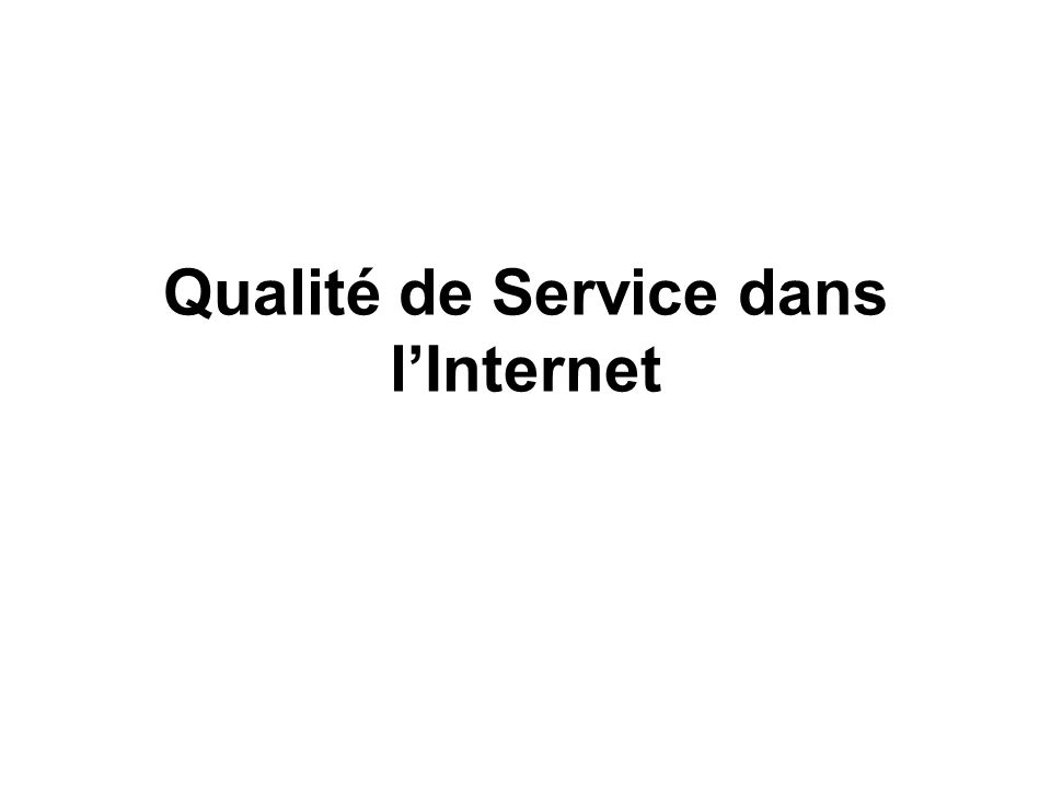 Qualité de Service dans lInternet