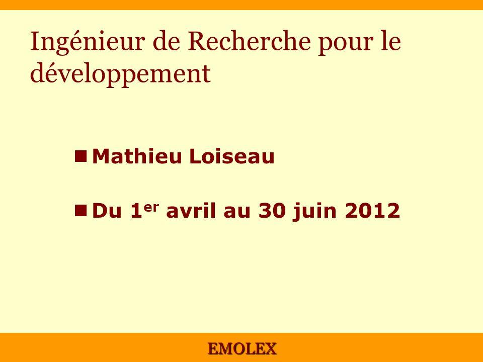 EMOLEX Ingénieur de Recherche pour le développement Mathieu Loiseau Du 1 er avril au 30 juin 2012