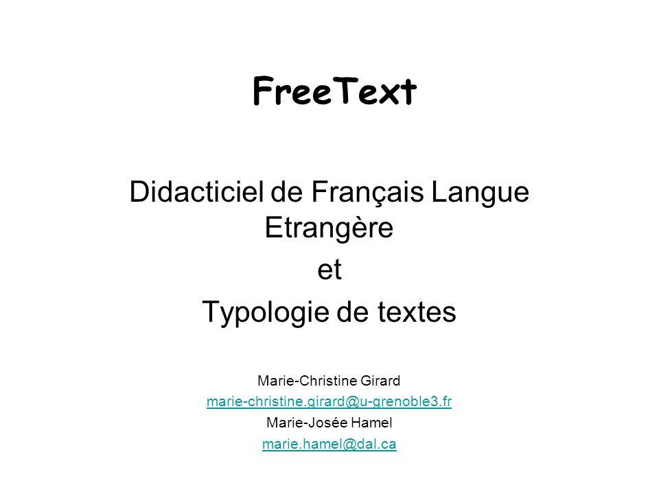 Didacticiel de Français Langue Etrangère et Typologie de textes Marie-Christine Girard marie-christine.girard@u-grenoble3.fr Marie-Josée Hamel marie.h