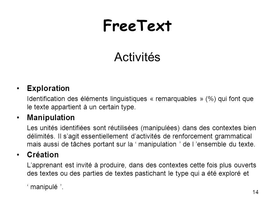 14 FreeText Activités Exploration Identification des éléments linguistiques « remarquables » (%) qui font que le texte appartient à un certain type. M